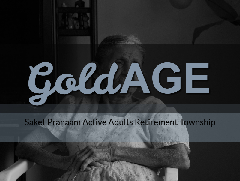 GoldAGE - Saket Pranaam Active Adults Retirement Township