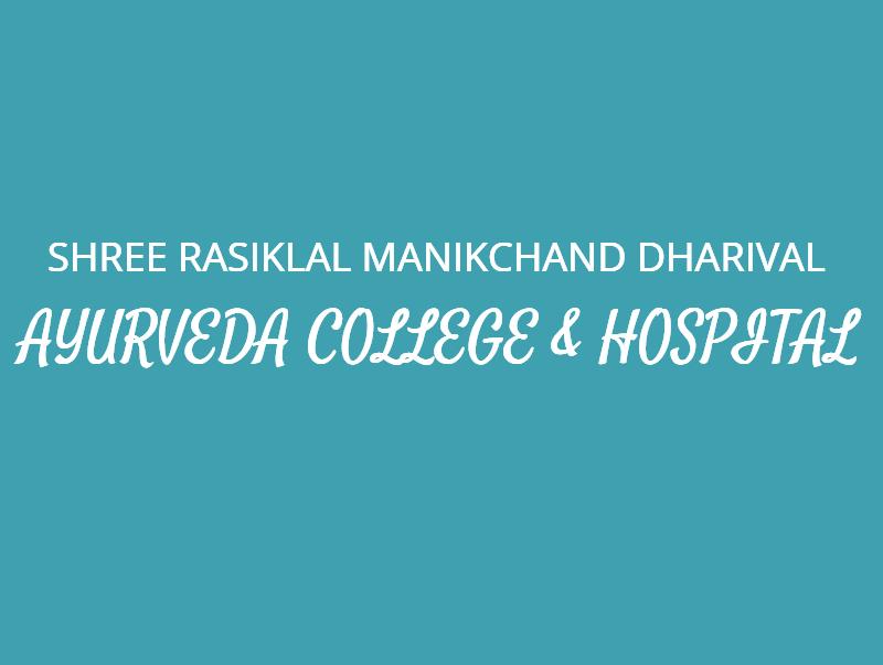 Shree Rasiklal Manikchand Dharival Ayurveda College & Hospital