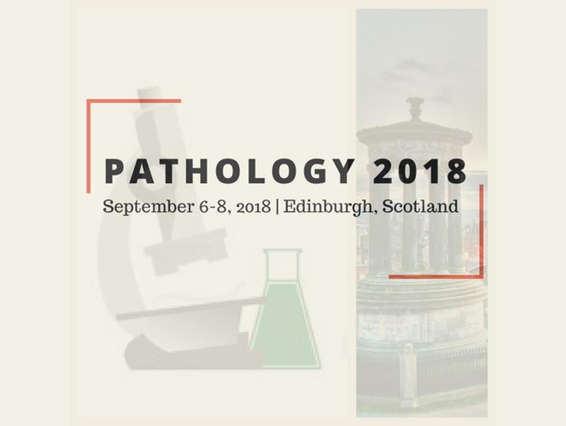 International Conference on Pathology, September 6-8, 2018, Edinburgh, Scotland