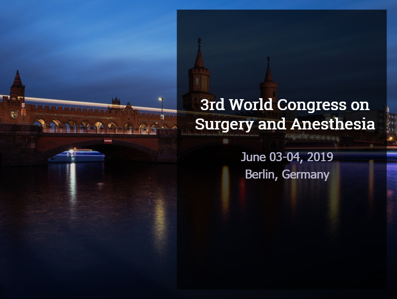 3rd World Congress on Surgery and Anesthesia, June 03-04, 2019 | Berlin, Germany